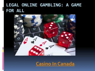 Legal Online Gambling: A Game For All