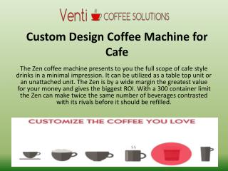 Custom Design Coffee Machine for Cafe