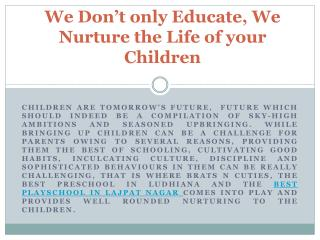 We Don't only Educate, We Nurture the Life of your Children