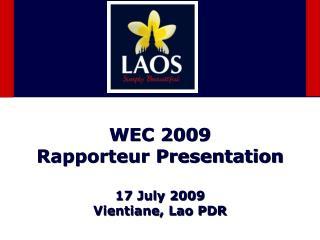 WEC 2009 Rapporteur Presentation  17 July 2009 Vientiane, Lao PDR