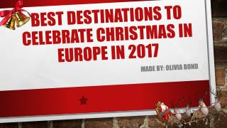 Best Destinations to Celebrate Christmas in Europe in 2017