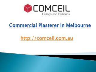 Commercial Plasterer In Melbourne - www.comceil.com.au