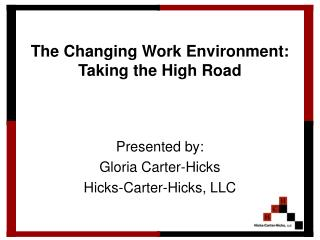 The Changing Work Environment: Taking the High Road