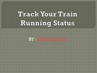indian railway live running status