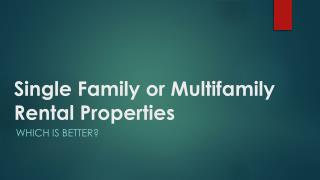 Single Family or Multifamily Rental Properties - Which is better?