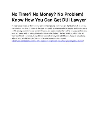 No Time? No Money? No Problem! Know How You Can Get DUI Lawyer