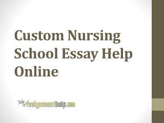 Custom Nursing School Essay Help Online