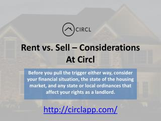 Rent vs. Sell – Considerations At Circl