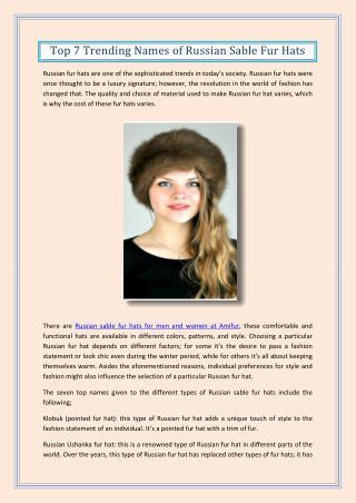 Top 7 Trending Names of Russian Sable Fur Hats