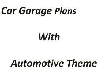 Get How to Obtain Automotive Car Garage Plans