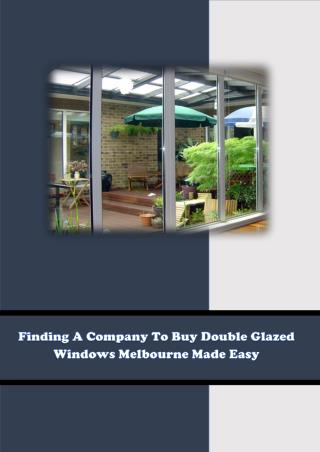 Finding A Company To Buy Double Glazed Windows Melbourne Made Easy