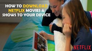 Call 1855-293-0942 How to Download Netflix movies & shows to your device