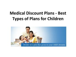 Medical discount plans   best types of plans for children