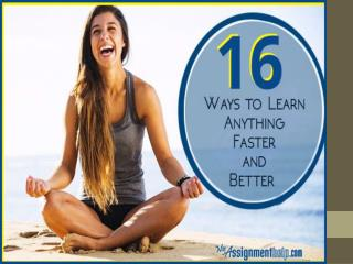 16 Ways to Learn Anything Faster and Better