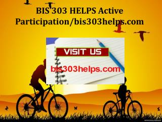 BIS 303 HELPS Active Participation/bis303helps.com