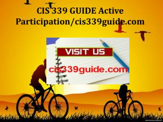 CIS 339 GUIDE Active Participation/cis339guide.com