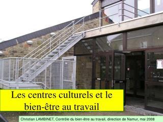 Les centres culturels et le bien- tre au travail