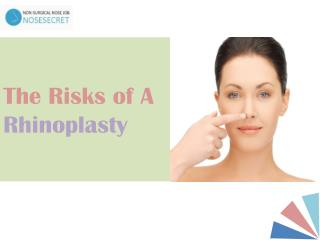 Non-surgical Nose Job - The Risks of A Rhinoplasty