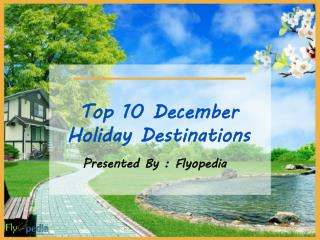 Top 10 december holiday destinations