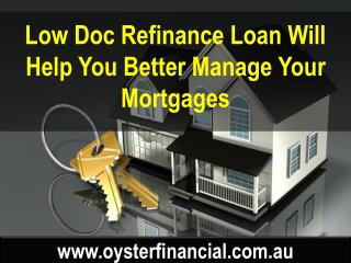 Low Doc Refinance Loan Will Help You Better Manage Your Mortgages