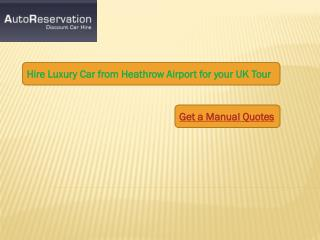 Hire Favourite Car form Heathrow Airport for your UK Tour