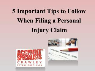 5 Important Tips to Follow When Filing a Personal Injury Claim