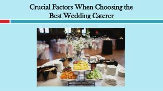 Crucial Factors When Choosing the Best Wedding Caterer