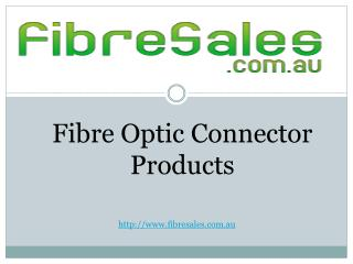 Fibre Optic Connector Products Made In Australia
