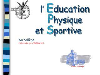 L  Education    Physique  et Sportive