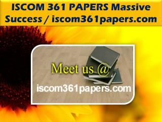 ISCOM 361 PAPERS Massive Success @ iscom361papers.com
