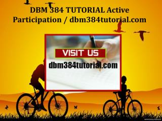 DBM 384 TUTORIAL Active Participation / dbm384tutorial.com