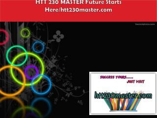 HTT 230 MASTER Future Starts Here/htt230master.com
