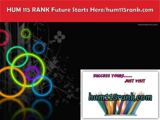 HUM 115 RANK Future Starts Here/hum115rank.com