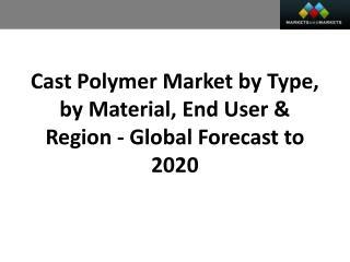 Cast Polymer Market worth 9.99 Billion USD by 2020