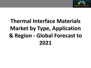 Thermal Interface Materials Market worth 2.33 Billion USD by 2021