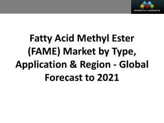 Fatty Acid Methyl Ester (FAME) Market worth 22.13 Billion USD by 2021
