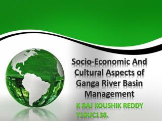 Socio-Economic And Cultural Aspects of Ganga River Basin Management