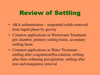 Review of Settling