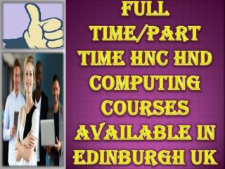 Full Time/Part Time HNC HND Computing Courses Available in Edinburgh UK