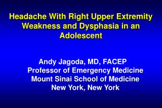 Headache With Right Upper Extremity Weakness and Dysphasia in an Adolescent