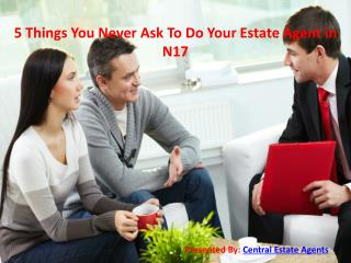 5 Things You Never Ask To Do Your Estate Agent in N17