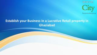 Start Your Business with Profitable Retail Property in Ghaziabad