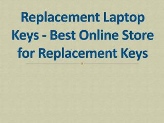 Replacement Laptop Keys - Best Online Store for Replacement Keys