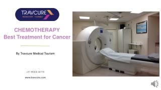 Chemotherapy Best Treatment For Cancer - Travcure