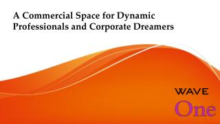 Buy Commercial Space For Best Return of Investment - Wave One