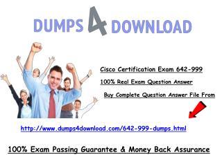 Get Latest 642-999 Cisco Exam Questions - Dumps4download.com