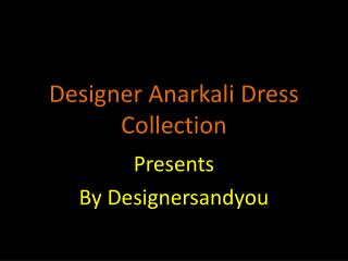 Party Wear Designer Anarkali and Indo Western Dresses Collection For Women By Designersandyou
