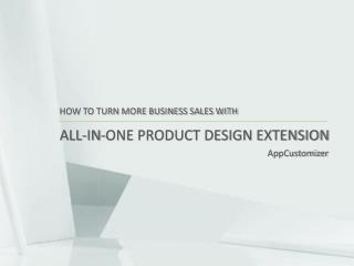How To Turn More Business Sales With All-in-One Product Design Extensions