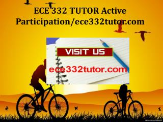 ECE 332 TUTOR Active Participation/ece332tutor.com