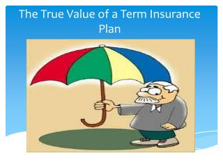 The True Value of a Term Insurance Plan